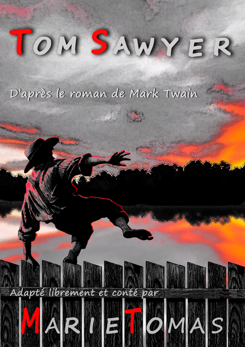 Affiche du spectacle Tom Sawyer, d'après le roman de Mark Twain